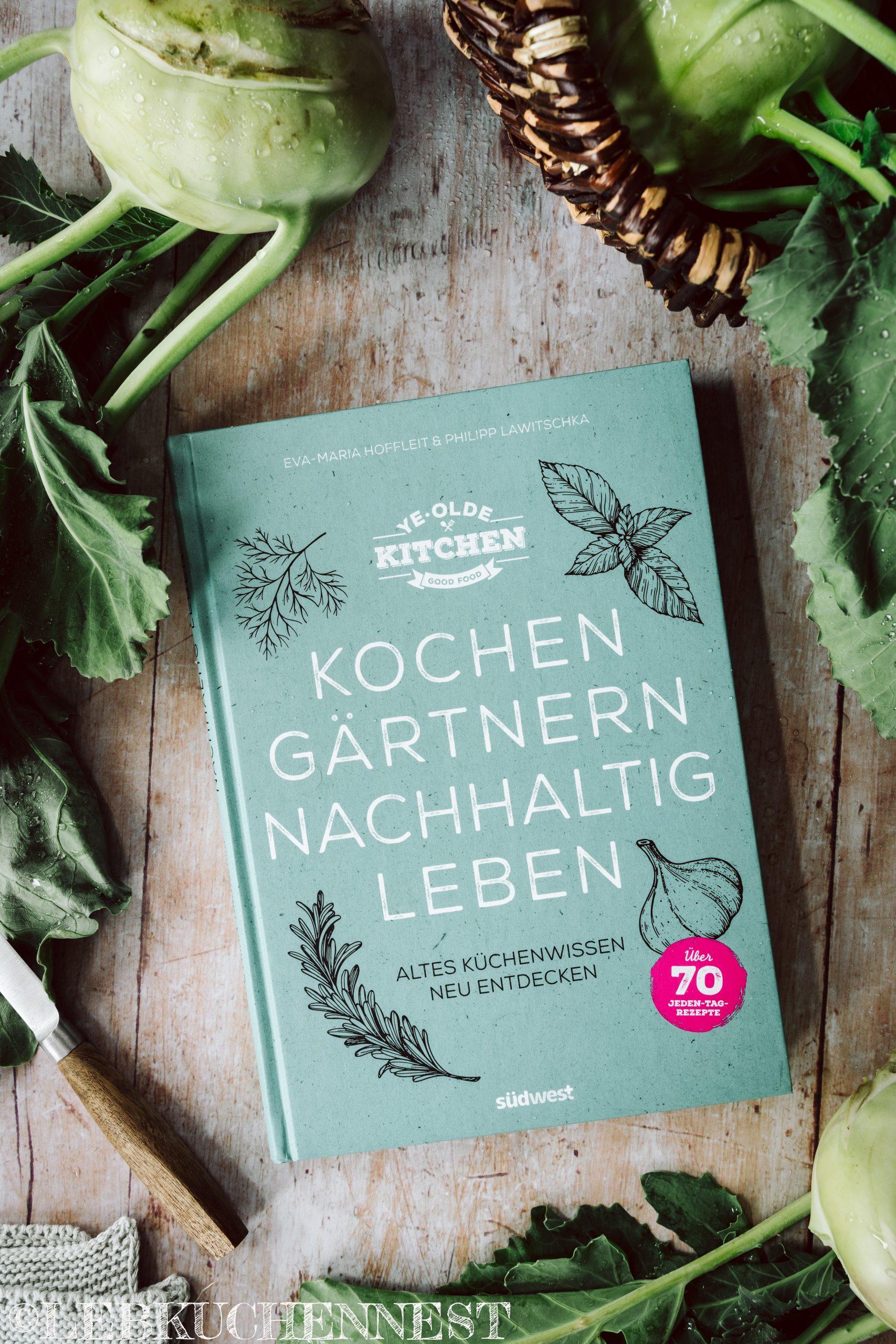Rezension - Ye Olde Kitchen - Kochen, Gärtnern, nachhaltig leben